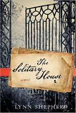 The Solitary House, by Lynn Shepherd (2012)