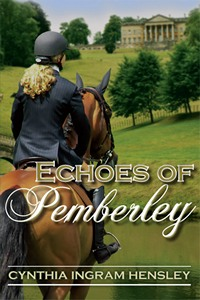 Echoes of Pemberley, by Cynthia Ingram Hensley (2011)