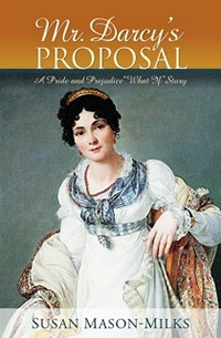 Mr. Darcy's Proposal, by Susan Mason-Milks (2011)