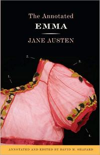 The Annontated Emma, by Jane Austen, edited by David M. Shapard (2012)
