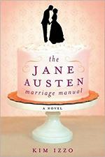 The Jane Austen Marriage Manual, by Kim Izzo (2012)