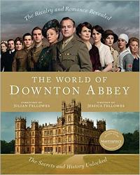 The World of Downton Abbey, by Jessica Fellowes (2011)