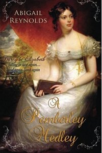 Pemberley Medley, by Abigail Reynolds (2011)