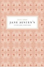 Jane Austen's Cults and Cultures, by Claudia L. Johnson (2012)