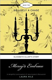 Mercy's Embrace: Elizabeth Elliot's Story Book 2, So Lively a Chase, by Laura Hile (2010)