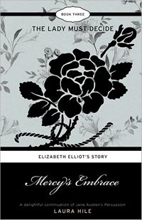 Mercy's Embrace, Elizabeth Elliot's Story, Book 3: The Lady Must Decide (2012)