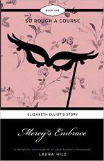 Mercy's Embrace Elizabeth Elliot's Story Book 1: So Rough a Course (2009)