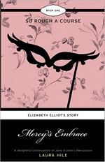 Mercy's Embrace Elizabeth Elliot's Story Book 1: So Rough a Course (2009)