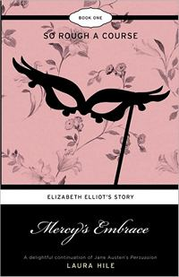 Mercy's Embrace: Elizabeth Elliot's Story Book 1: So Rough a Course, by Laura Hile (2009)