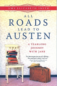 All Roads Lead To Austen, by Amy Elizabeth Smith (2012)