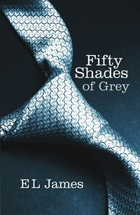 Fifty Shades of Grey, by E L James (2012)