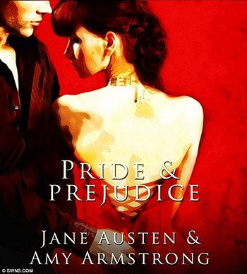 Pride and Prejudice, by Jane Austen and Amy Armstrong (2012)