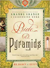 Pride & Pyramids, by Amanda Grange and Jacqueline Webb (2012)