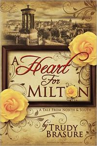 A Heart for Milton, by Trudy Brasure (2011)