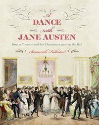 A Dance with Jane Austen, by Susannah Fullerton (2012)