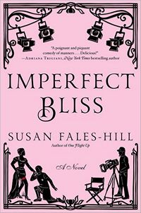 Imperfect Bliss, by Susan Fales-Hill (2012)