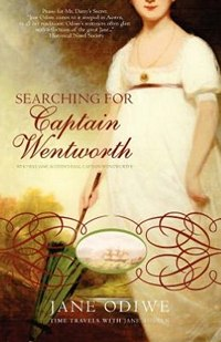 Searching for Captain Wentworth, by Jane Odiwe (2012)