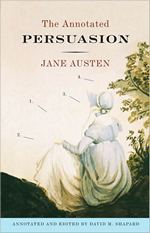 The Annontated Persuasion, by Jane Austen and David Shapard (2010