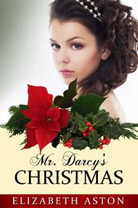 Mr. Darcy's Christmas, by Elizabeth Aston (2012)