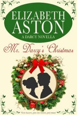 Mr. Darcys Christmas A Dracy Novella by Elizabeth Aston