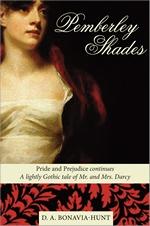 Pemberley Shades, by D. A. Boniva-Hunt (2008)