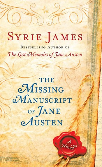 The Missing Manuscript of Jane Austen, by Syrie James (2012)