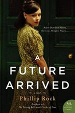 A Future Arrived, by Philip Rock (2012)