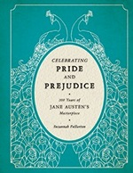 Celebrating Pride and Prejudice, by Susannah Fullerton (2013)