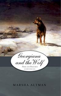 Georgiana and the Wolf by Marsha Altman (2012)