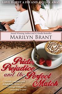 Pride, Prejudice and the Perfect Match Marilyn Brant (2013)
