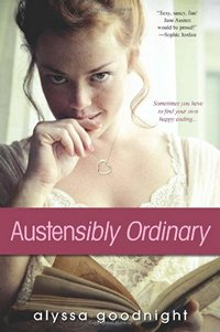 Austensibly Ordinary, by Alyssa Goodnight (2013)