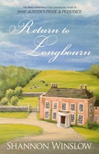 Image of the book cover of Return to Longbourn, by Shannon Winslow (2013) © Heather Ridge Arts 2013