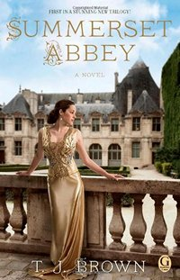 Summerset Abbey, by T. J. Brown (2013)