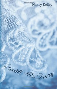 Image of the book cover of Loving Miss Darcy: by Nancy Kelley © 2013 Nancy Kelley