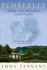Image of the book cover of Pemberley or Pride and Prejudice Continued: by Emma Tennant © St. Martin's Press 2006