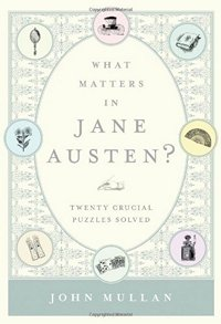 Image of the book cover of What Matters in Jane Austen, by John Mullan © Bloomsbury Press 2013