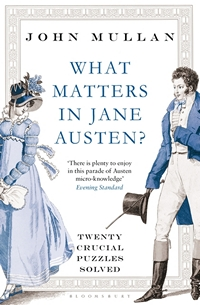 Image of the book cover of What Matters in Jane Austen, by John Mullans UK ed © Bloomsbury Press 2012
