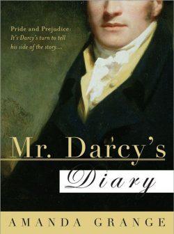 Mr Darcys Diary by Amanda Grange 2007