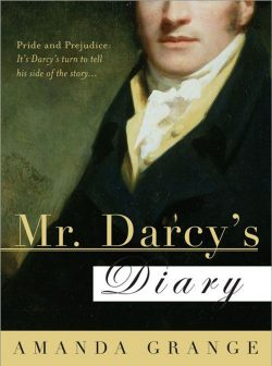 Mr Darcys Diary by Amanda Grange 2007