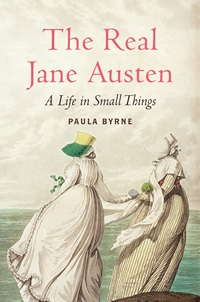Image of the book cover of The Real Jane Austen, by Paula Byrne © 2013 HarperCollins