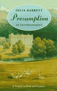 Presumption An Entertainment, by Julia Barrett (1995)