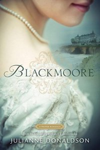 Blackmoore: A Proper Romance, by Julianne Donaldson 2013
