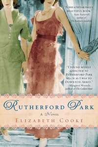 Rutherford Park: A Novel, by Elizabeth Cooke 2013