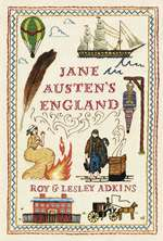 Jane Austen's England by Lesley and Roy Adkins (2013)