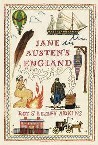 Jane Austens England, by Lesley and Roy Adkins (2013)