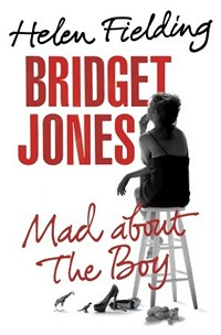 Bridget Jones: Mad About the Boy, by Helen Fielding (2013)