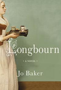 Longbourn: A Novel, by Jo Baker (2013)