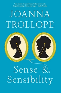 Sense and Sensibility: The Austen Project, by Joanna Trollope (2013)