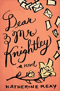 Dear Mr Knightley, by Katherine Reay (2013)
