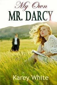 My Own Mr Darcy, by Karey White (2013)
